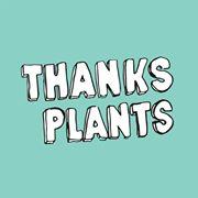 Thanks Plants Vegan Food