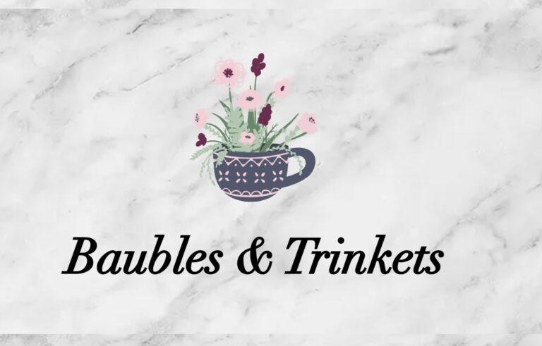 baubels and trinkets 768x491